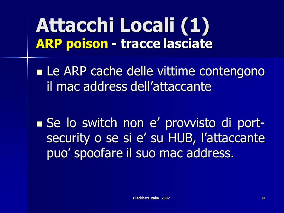 Attacchi Locali (1) ARP poison - tracce lasciate