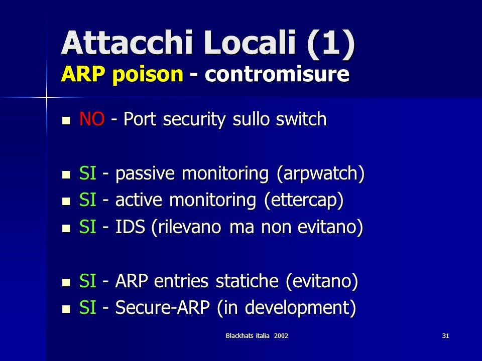 Attacchi Locali (1) ARP poison - contromisure