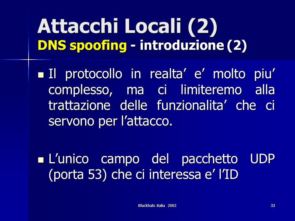 Attacchi Locali (2) DNS spoofing - introduzione (2)