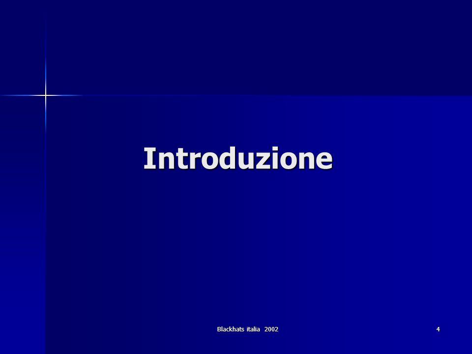 Introduzione Blackhats italia 2002