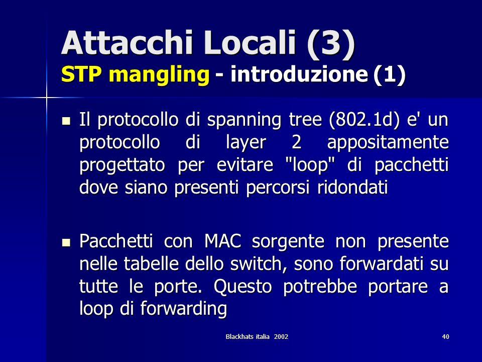 Attacchi Locali (3) STP mangling - introduzione (1)