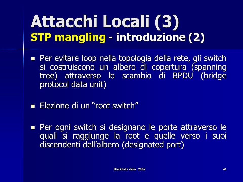 Attacchi Locali (3) STP mangling - introduzione (2)
