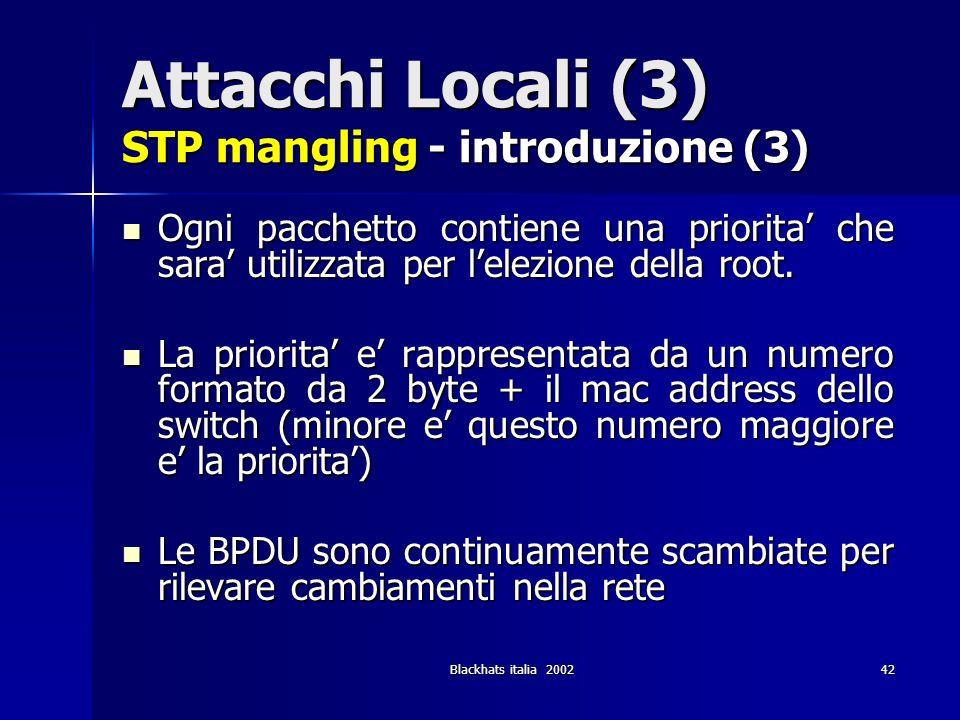 Attacchi Locali (3) STP mangling - introduzione (3)