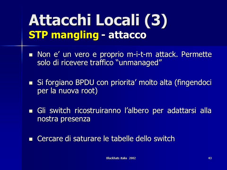 Attacchi Locali (3) STP mangling - attacco
