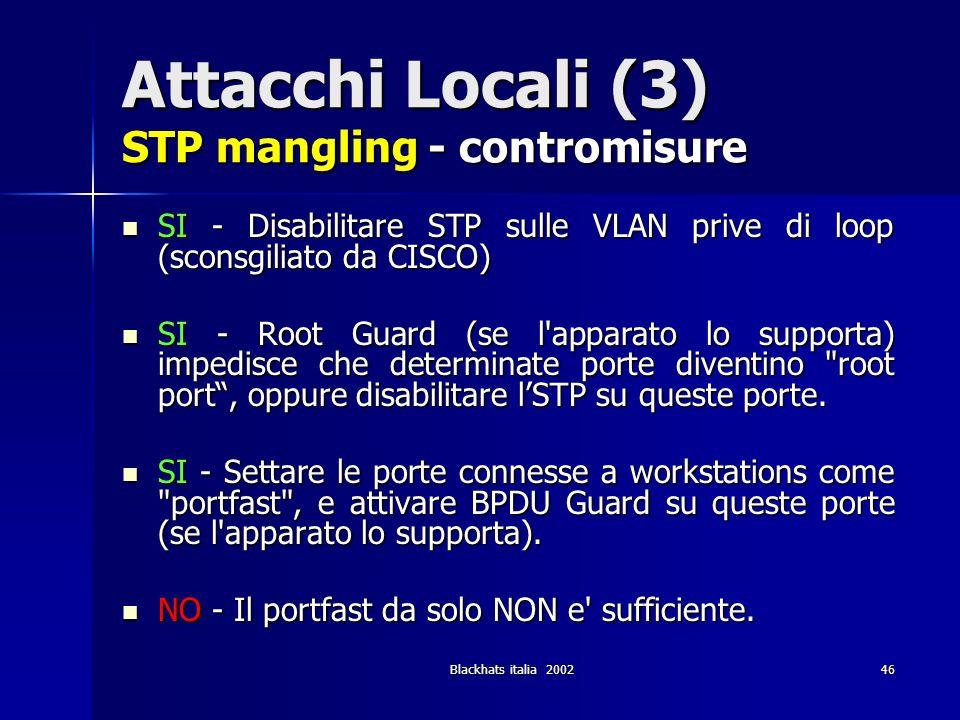 Attacchi Locali (3) STP mangling - contromisure