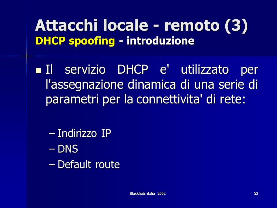 Attacchi locale - remoto (3) DHCP spoofing - introduzione
