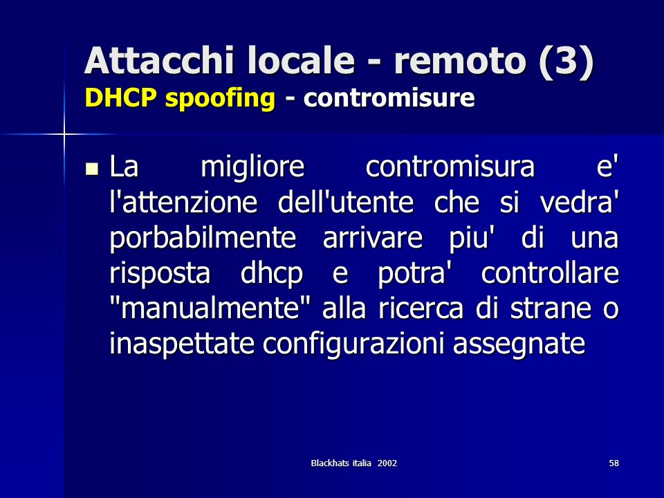 Attacchi locale - remoto (3) DHCP spoofing - contromisure