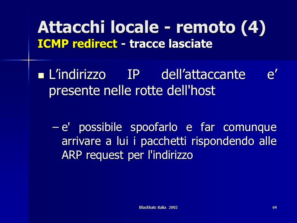 Attacchi locale - remoto (4) ICMP redirect - tracce lasciate