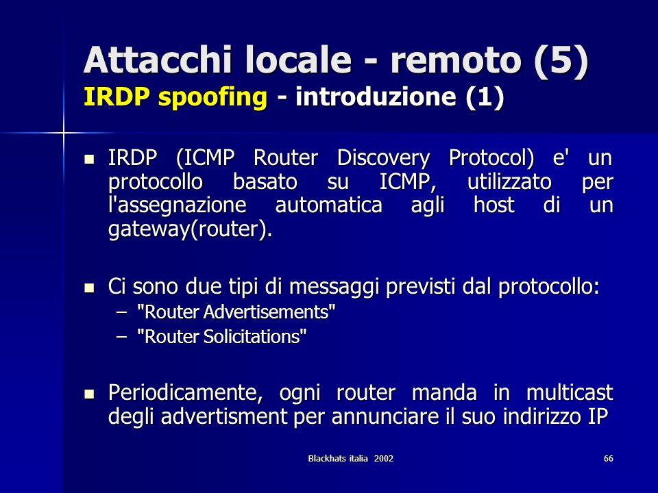 Attacchi locale - remoto (5) IRDP spoofing - introduzione (1)