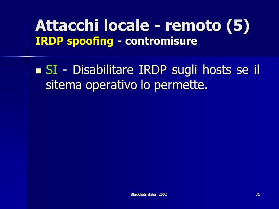 Attacchi locale - remoto (5) IRDP spoofing - contromisure