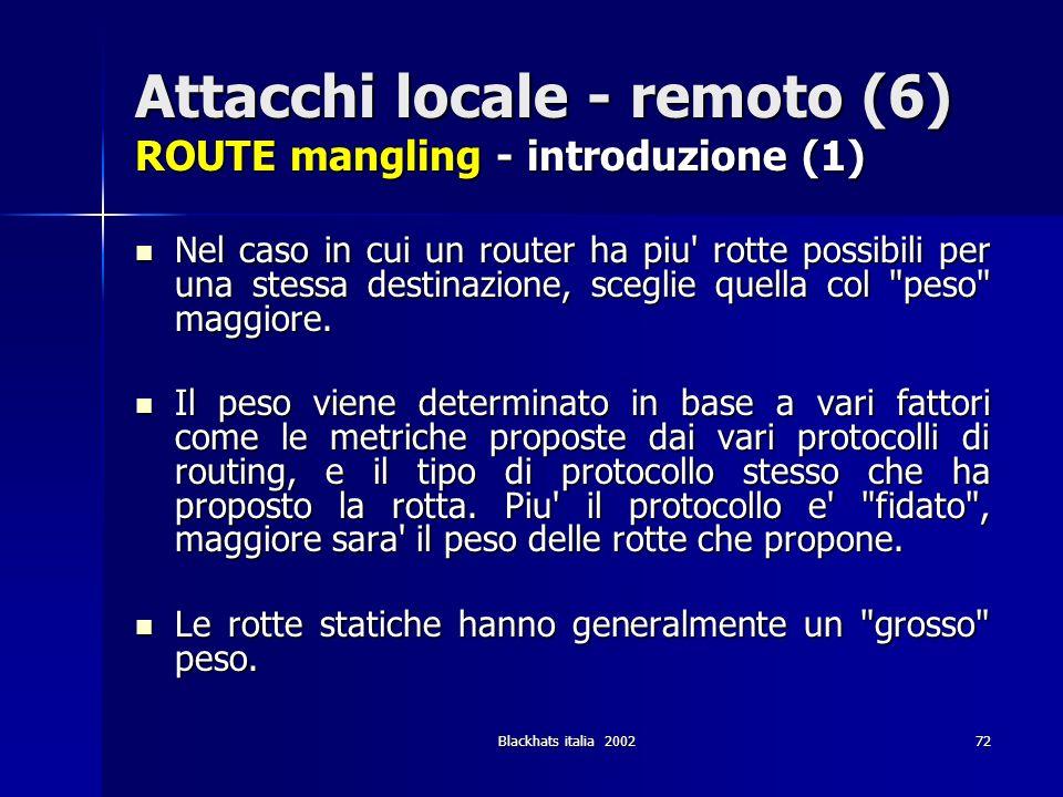 Attacchi locale - remoto (6) ROUTE mangling - introduzione (1)