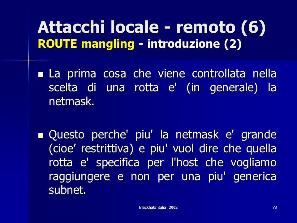 Attacchi locale - remoto (6) ROUTE mangling - introduzione (2)