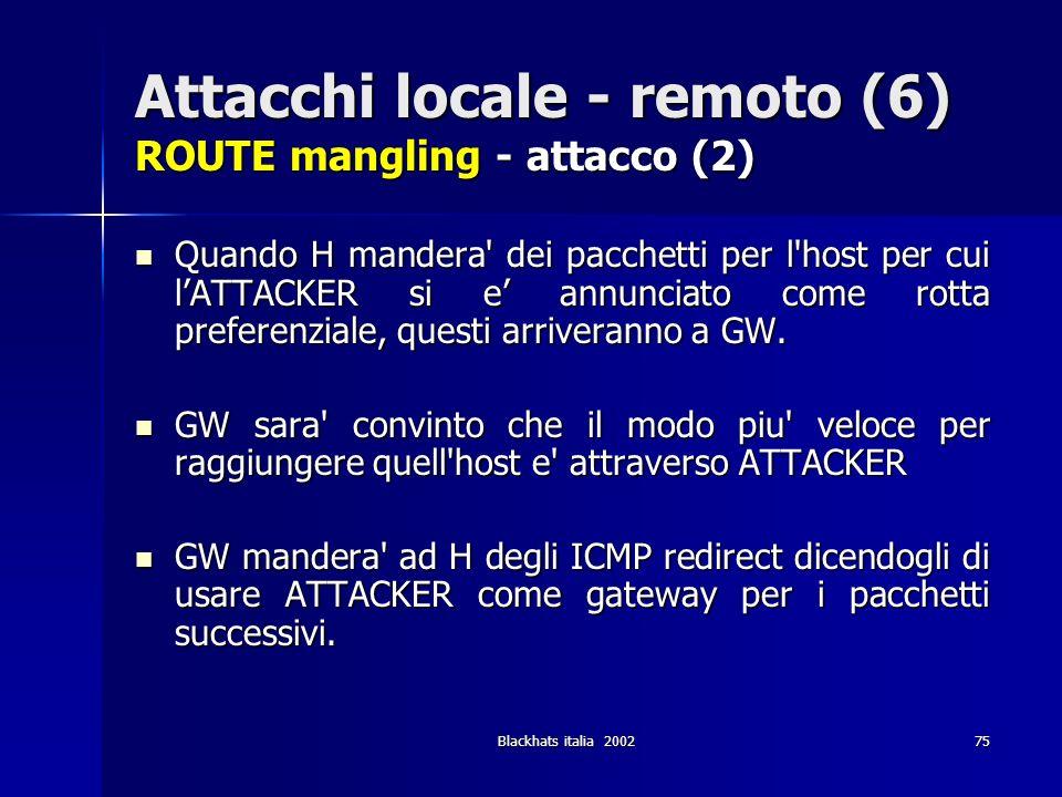 Attacchi locale - remoto (6) ROUTE mangling - attacco (2)