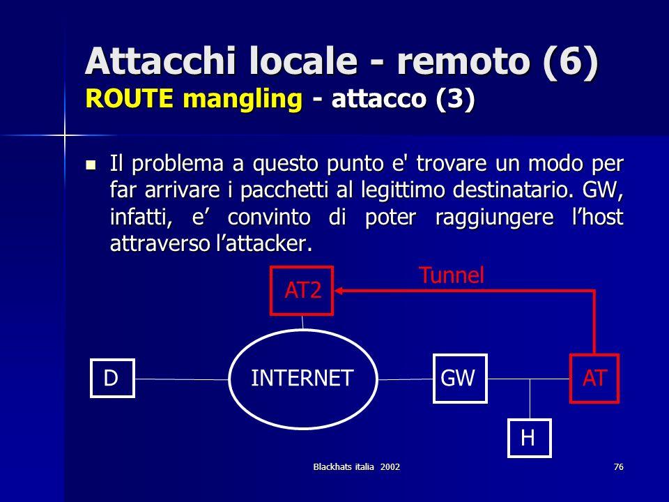 Attacchi locale - remoto (6) ROUTE mangling - attacco (3)