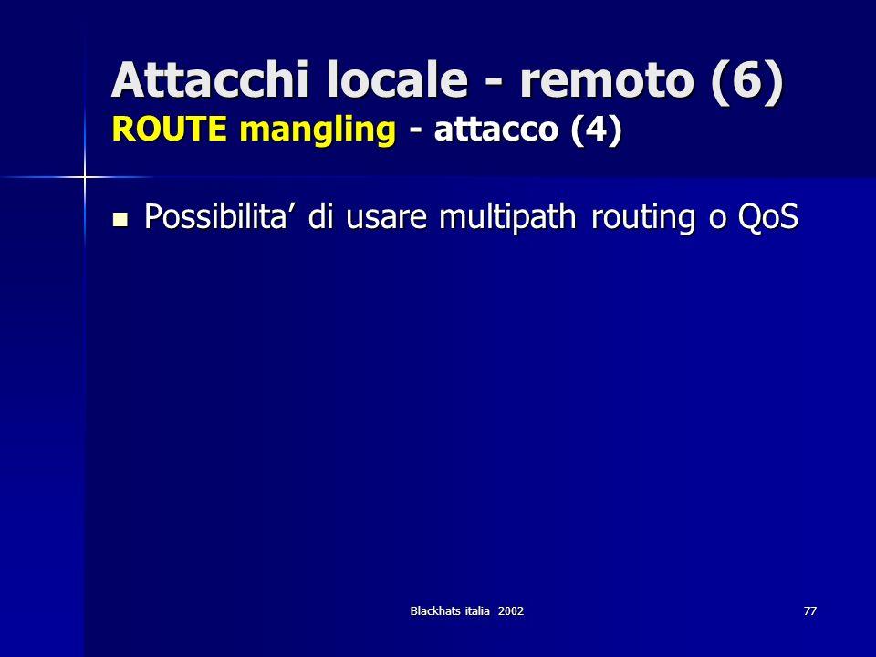 Attacchi locale - remoto (6) ROUTE mangling - attacco (4)