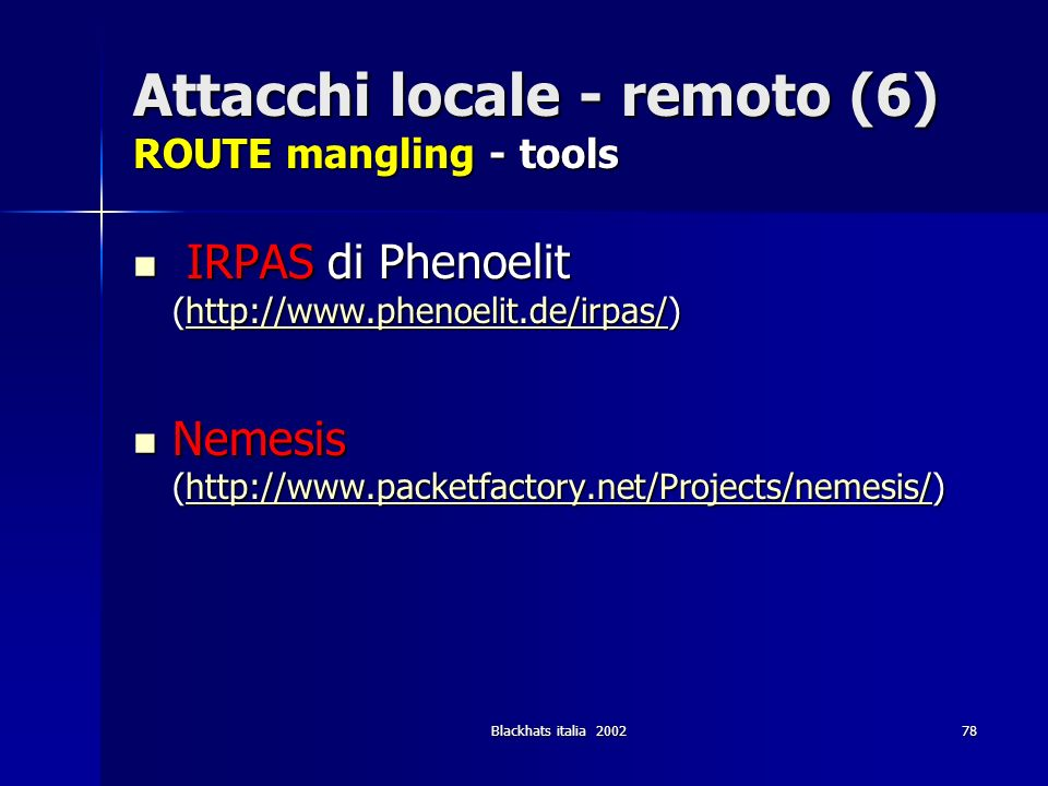Attacchi locale - remoto (6) ROUTE mangling - tools