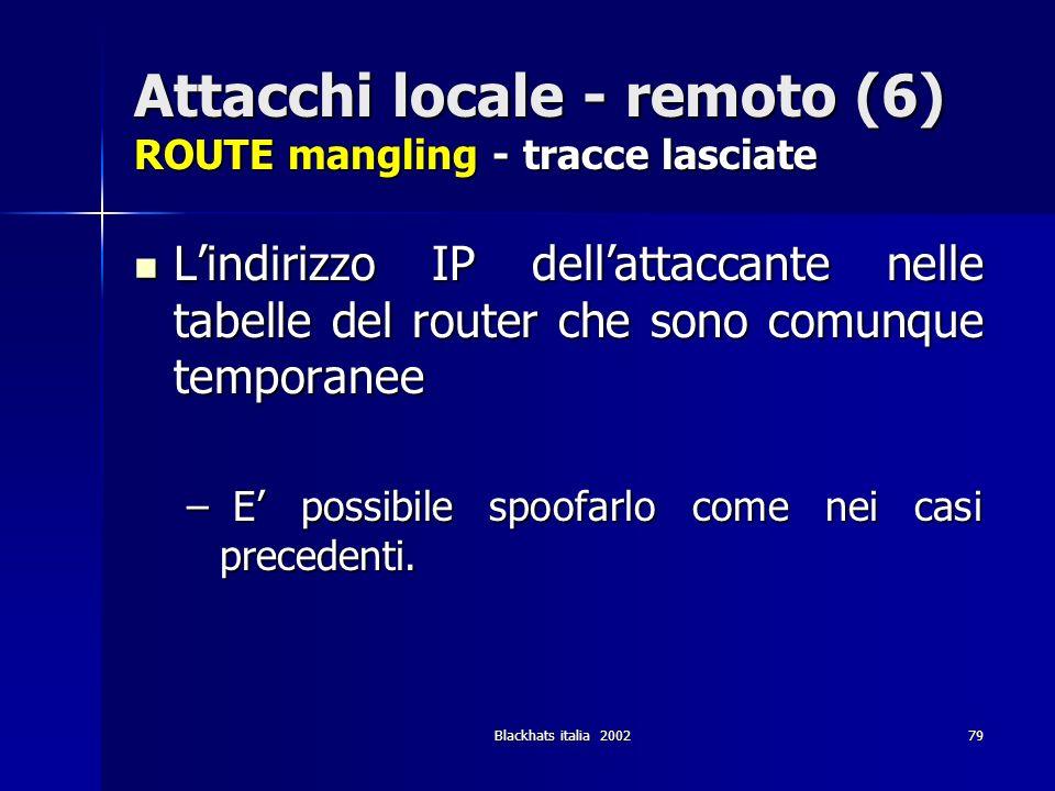 Attacchi locale - remoto (6) ROUTE mangling - tracce lasciate