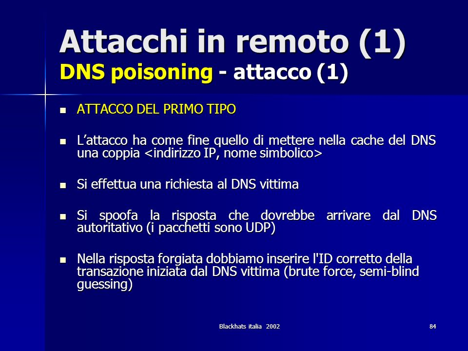 Attacchi in remoto (1) DNS poisoning - attacco (1)