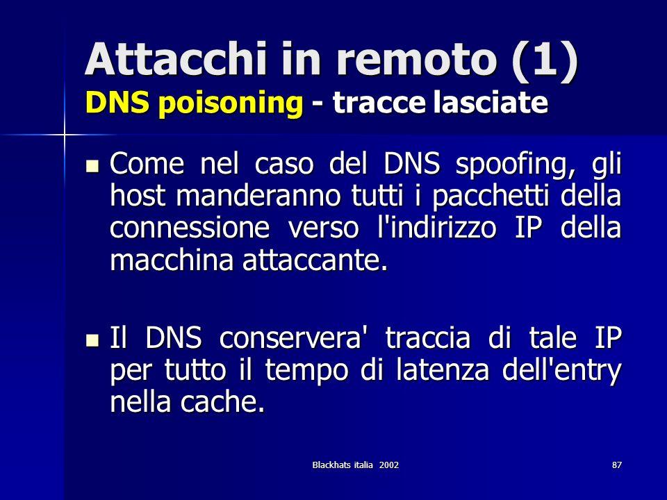 Attacchi in remoto (1) DNS poisoning - tracce lasciate