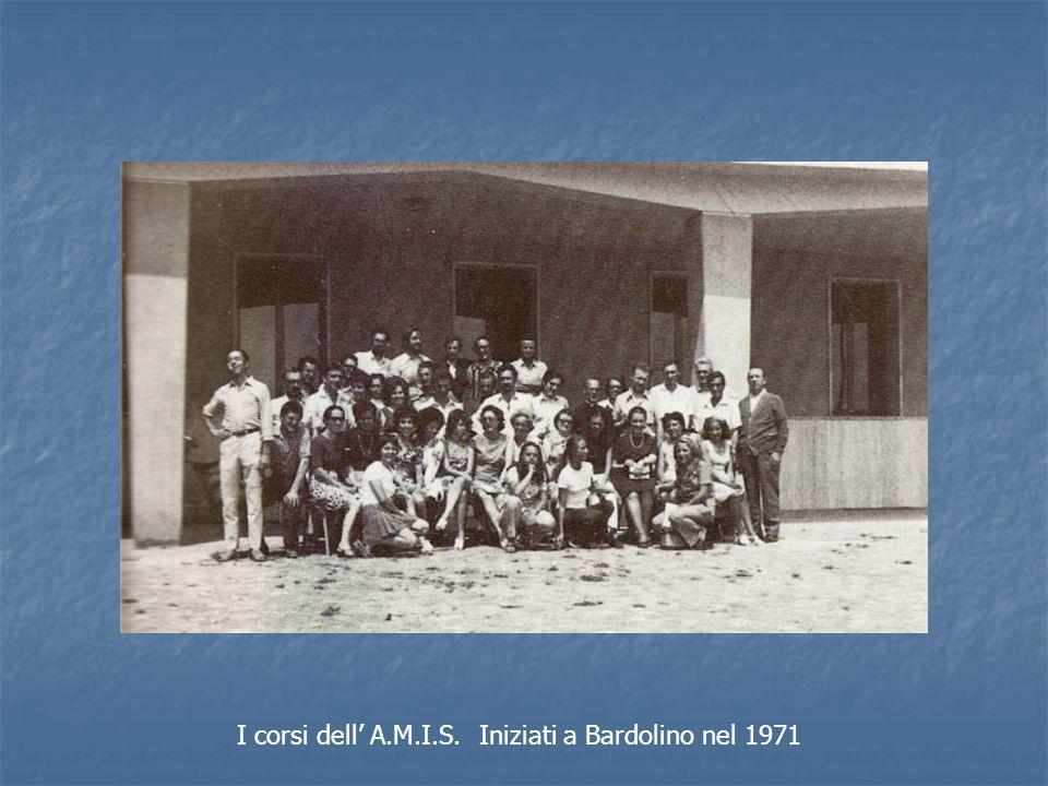 I corsi dell' A.M.I.S. Iniziati a Bardolino nel 1971