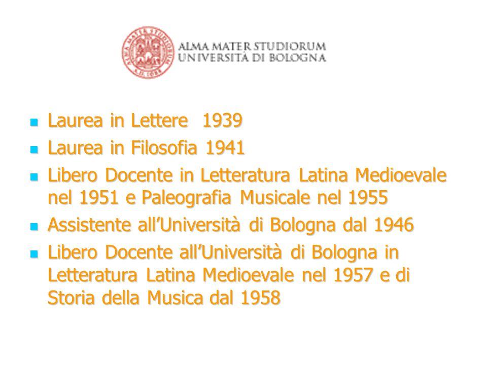 Laurea in Lettere 1939Laurea in Filosofia 1941. Libero Docente in Letteratura Latina Medioevale nel 1951 e Paleografia Musicale nel 1955.