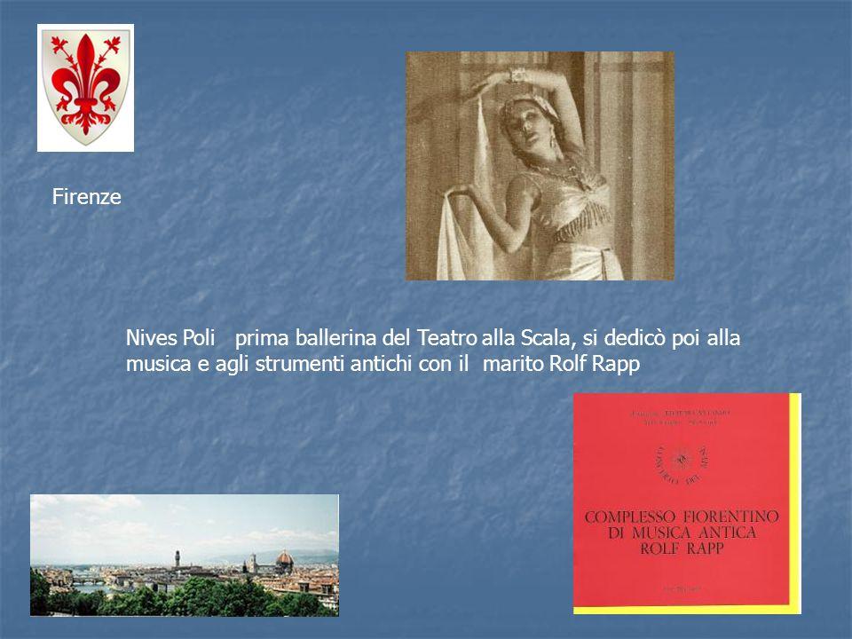 Firenze Nives Poli prima ballerina del Teatro alla Scala, si dedicò poi alla musica e agli strumenti antichi con il marito Rolf Rapp.