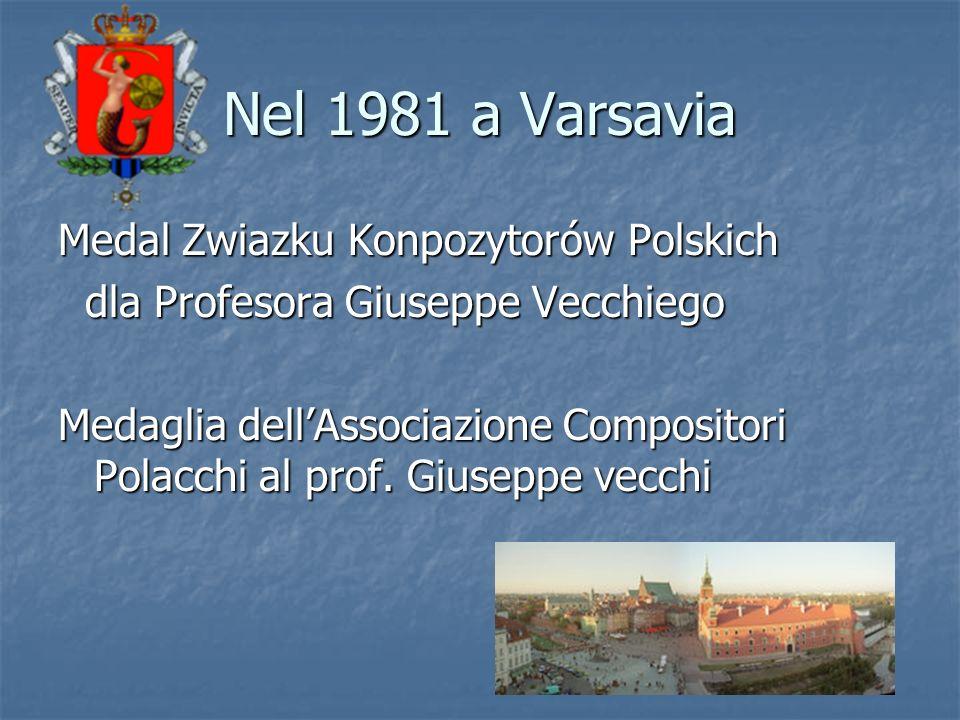Nel 1981 a Varsavia Medal Zwiazku Konpozytorów Polskich
