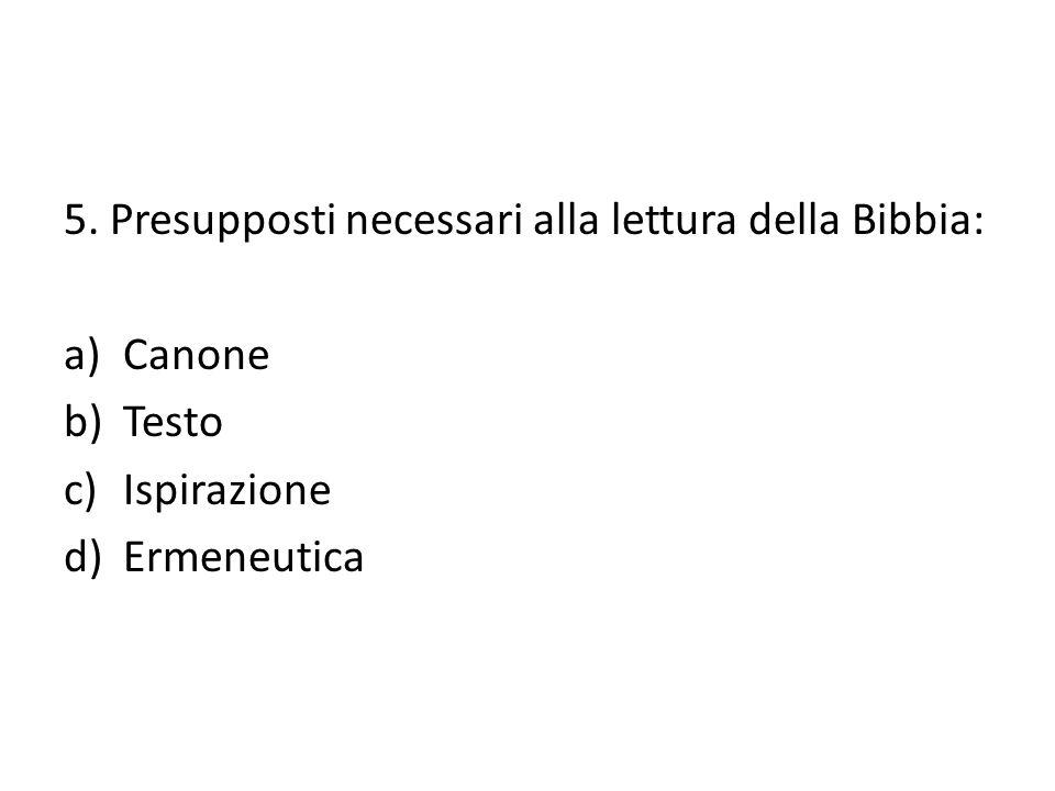5. Presupposti necessari alla lettura della Bibbia:
