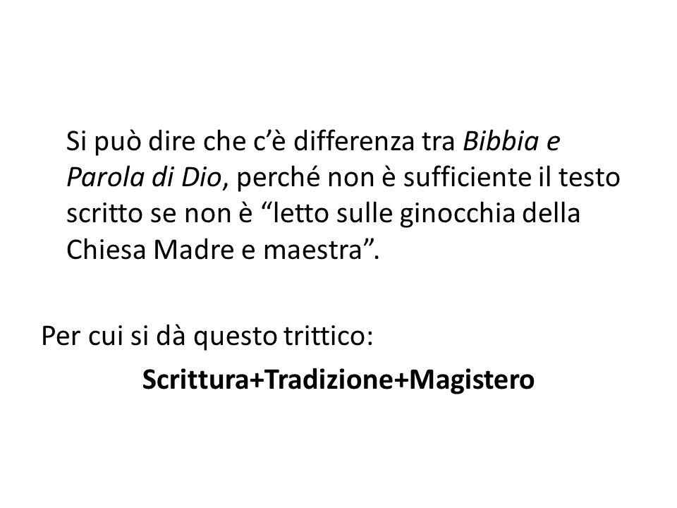 Si può dire che c'è differenza tra Bibbia e Parola di Dio, perché non è sufficiente il testo scritto se non è letto sulle ginocchia della Chiesa Madre e maestra .