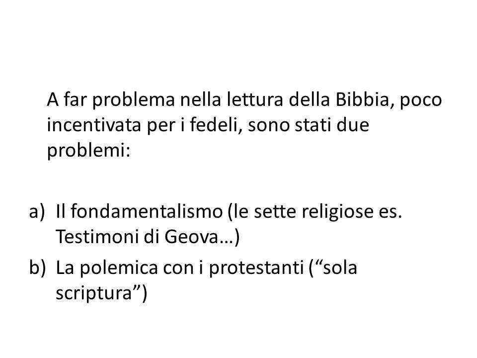 A far problema nella lettura della Bibbia, poco incentivata per i fedeli, sono stati due problemi: