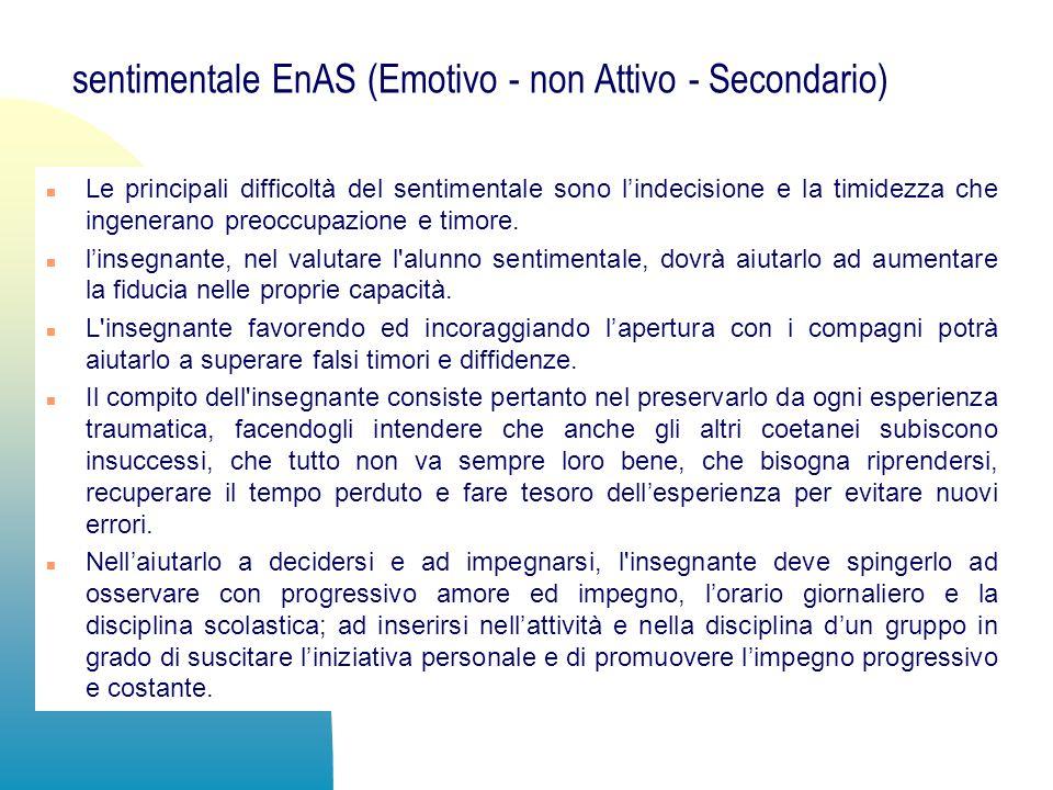 sentimentale EnAS (Emotivo - non Attivo - Secondario)