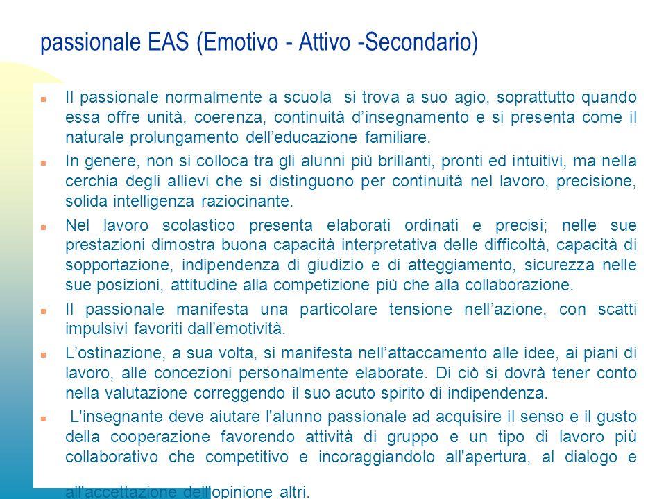 passionale EAS (Emotivo - Attivo -Secondario)