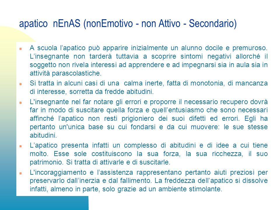 apatico nEnAS (nonEmotivo - non Attivo - Secondario)