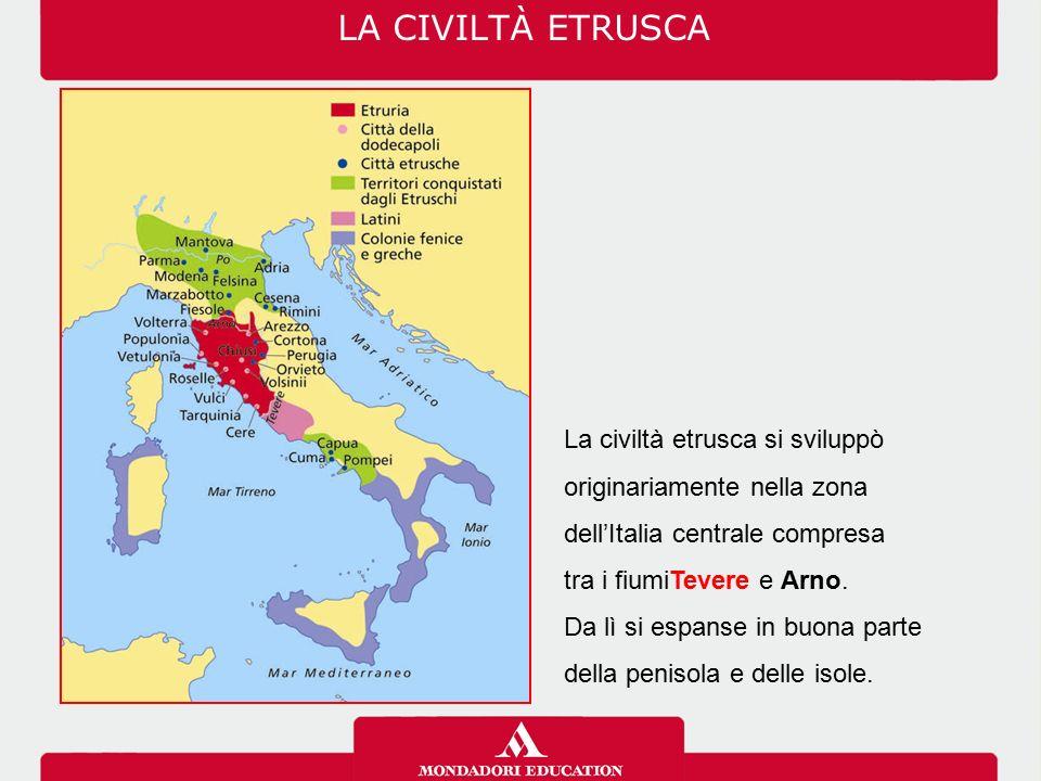 LA CIVILTÀ ETRUSCA La civiltà etrusca si sviluppò originariamente nella zona. dell'Italia centrale compresa.