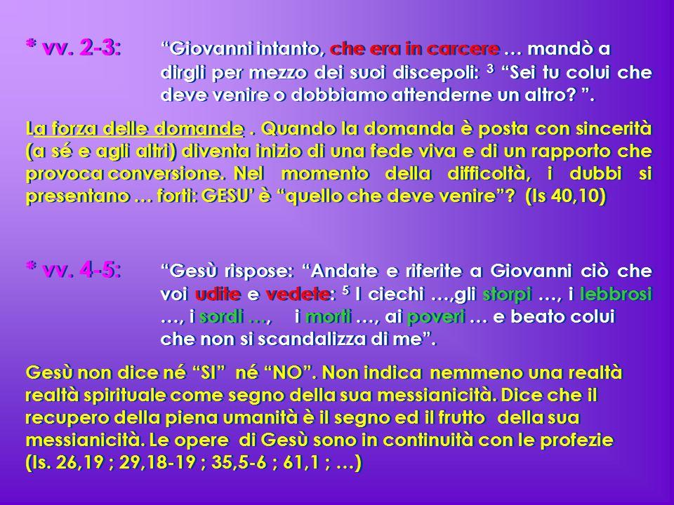 vv. 2-3:. Giovanni intanto, che era in carcere … mandò a