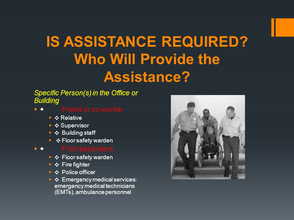 IS ASSISTANCE REQUIRED Who Will Provide the Assistance