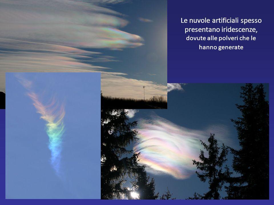 Le nuvole artificiali spesso presentano iridescenze, dovute alle polveri che le hanno generate