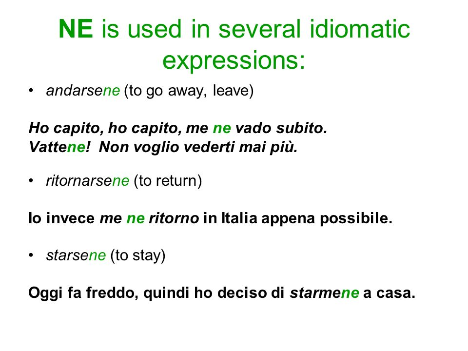 NE is used in several idiomatic expressions: