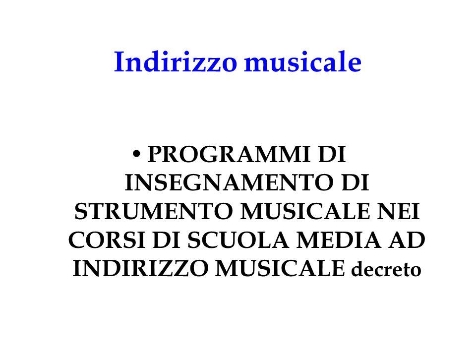 Indirizzo musicale PROGRAMMI DI INSEGNAMENTO DI STRUMENTO MUSICALE NEI CORSI DI SCUOLA MEDIA AD INDIRIZZO MUSICALE decreto.