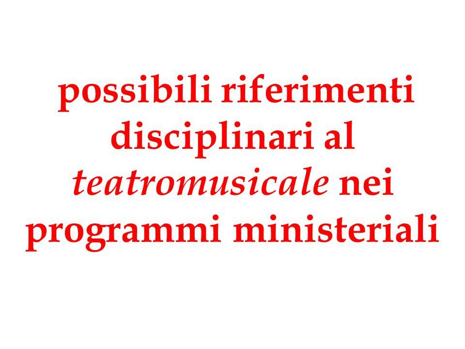 possibili riferimenti disciplinari al teatromusicale nei programmi ministeriali