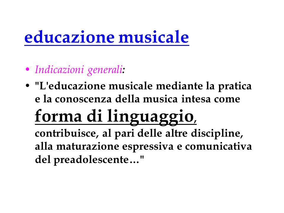 educazione musicale Indicazioni generali: