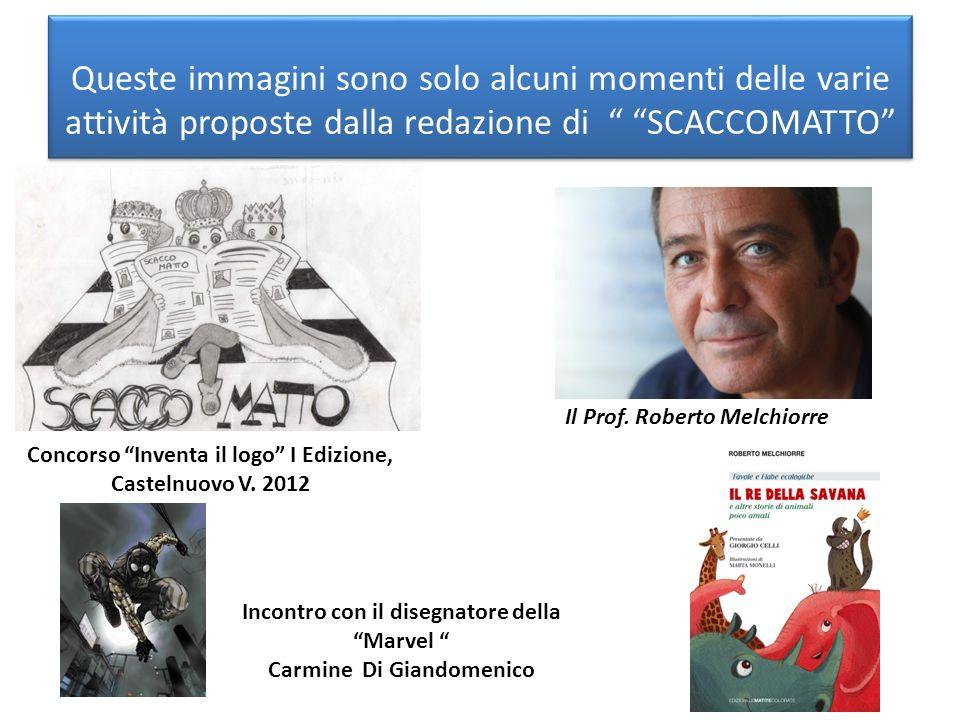 Queste immagini sono solo alcuni momenti delle varie attività proposte dalla redazione di SCACCOMATTO
