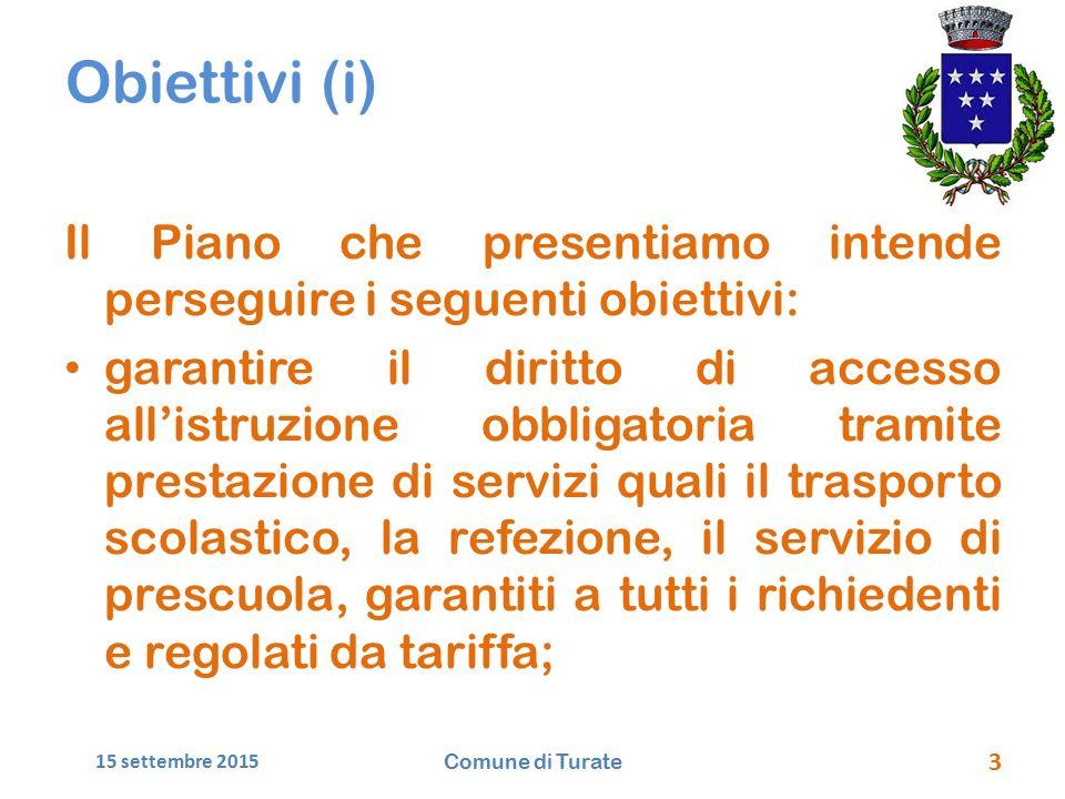 Obiettivi (i) Il Piano che presentiamo intende perseguire i seguenti obiettivi: