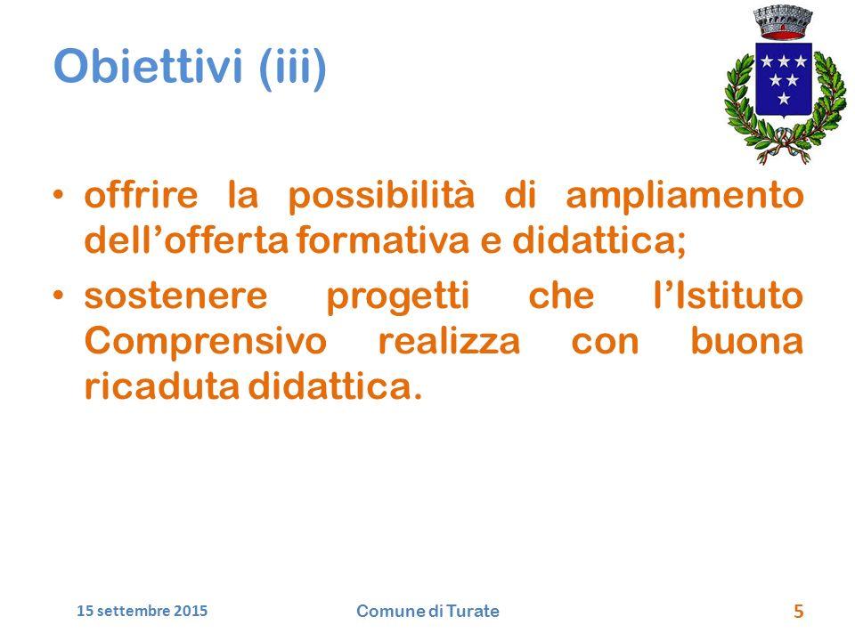 15/09/2015 Obiettivi (iii) offrire la possibilità di ampliamento dell'offerta formativa e didattica;