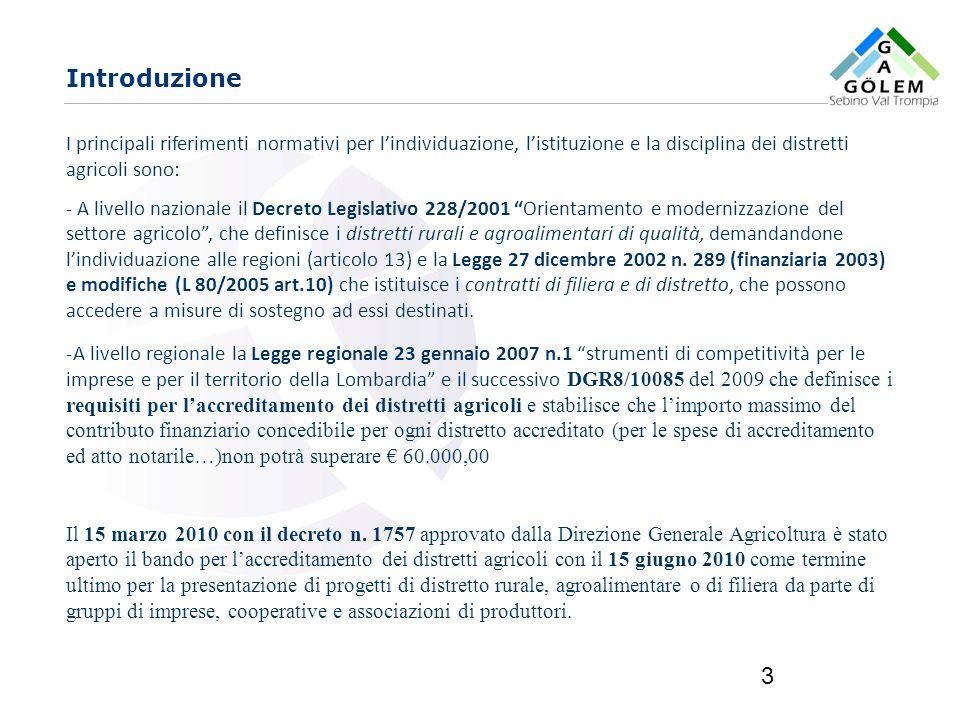 IntroduzioneI principali riferimenti normativi per l'individuazione, l'istituzione e la disciplina dei distretti agricoli sono: