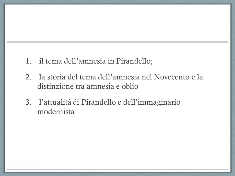 il tema dell'amnesia in Pirandello;