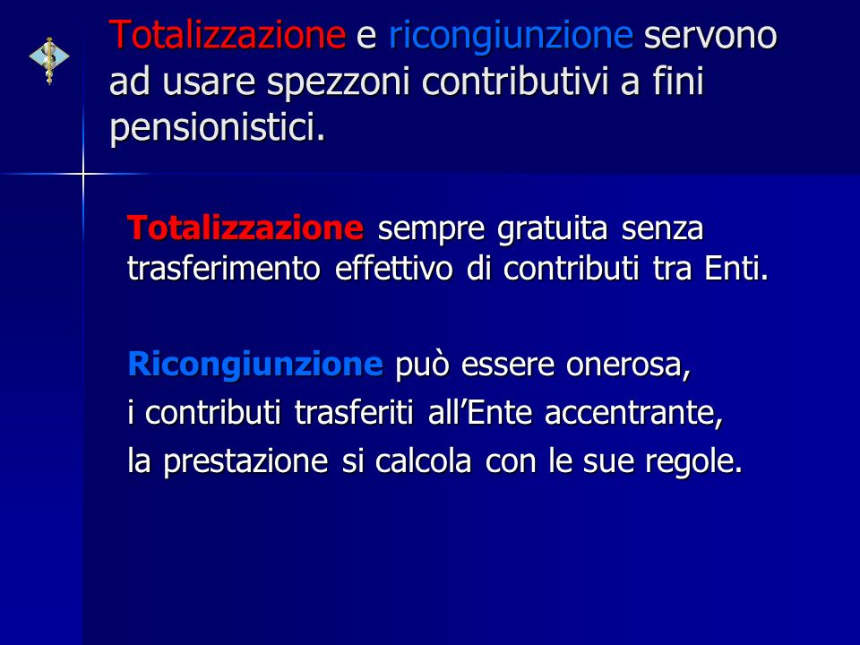 Totalizzazione e ricongiunzione servono ad usare spezzoni contributivi a fini pensionistici.