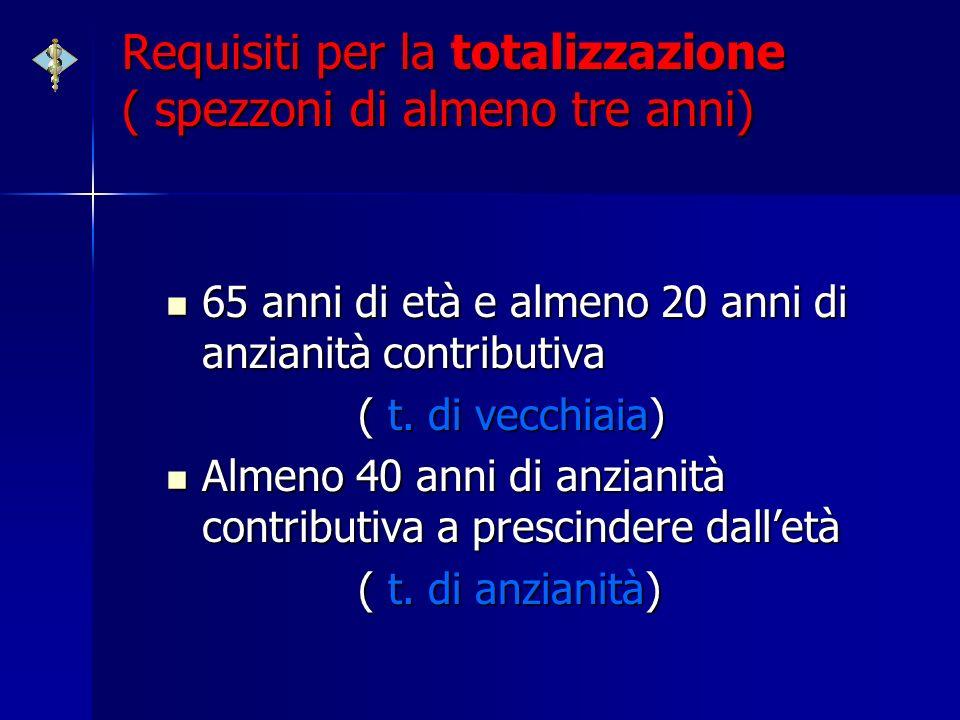 Requisiti per la totalizzazione ( spezzoni di almeno tre anni)