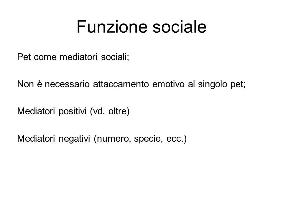 Funzione sociale Pet come mediatori sociali;