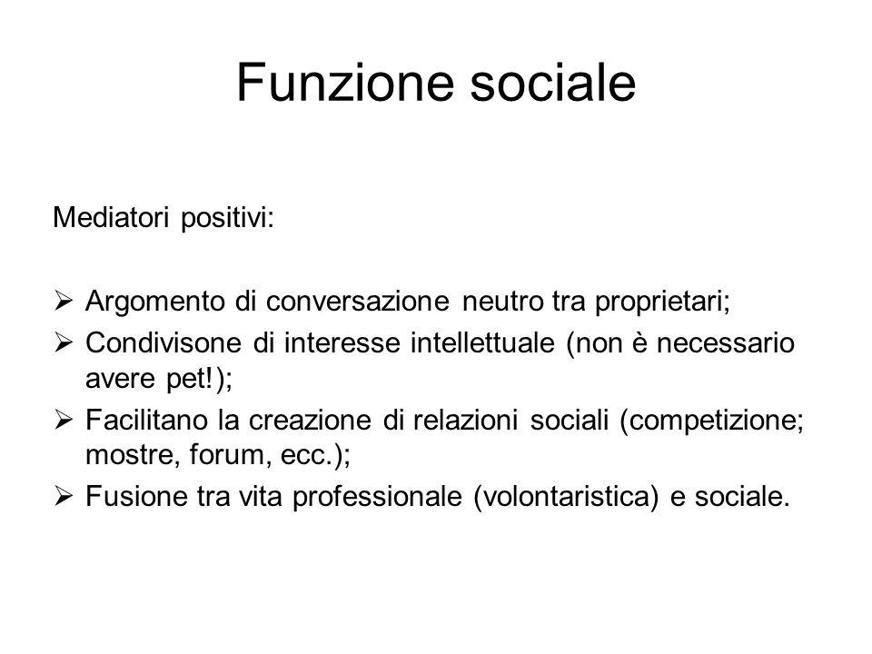 Funzione sociale Mediatori positivi: